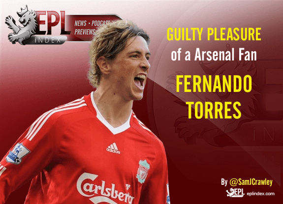 Guilty Pleasure of an Arsenal Fan - Torres