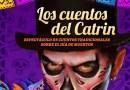 """Ríos Uribe invita a disfrutar """"Los Cuentos del Catrín"""""""