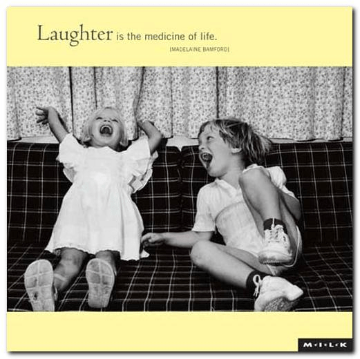 Laughter is the medicine of life