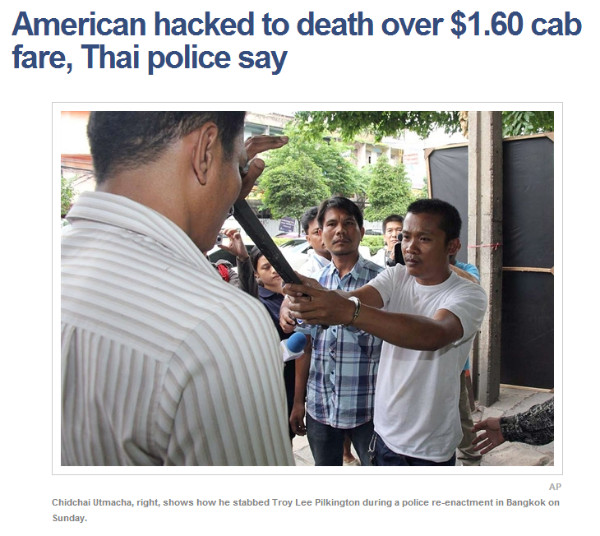 http://worldnews.nbcnews.com/_news/2013/07/08/19346962-american-hacked-to-death-over-160-cab-fare-thai-police-say?lite