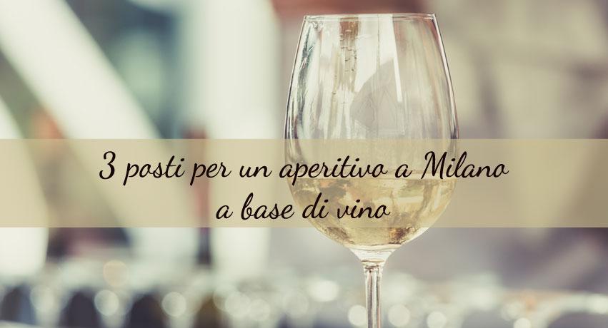 Apertivo a Milano: i migliori posti per chi ordina vino