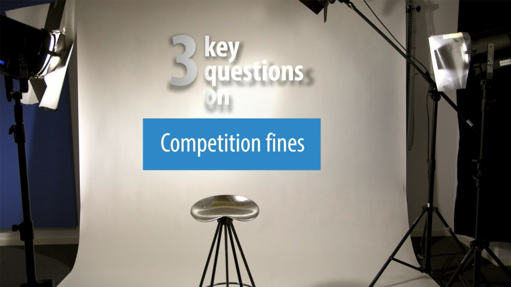 3 Key Questions on Competition Fines