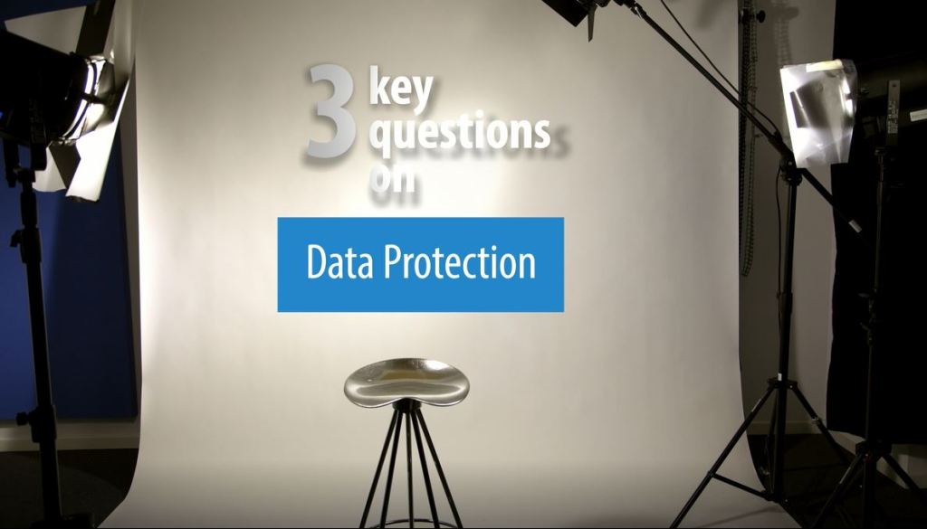 3 Key Questions on Data Protection