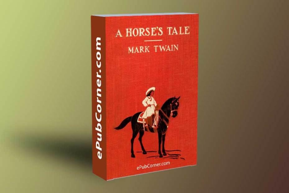 A Horse's Tale ePub Mark Twain