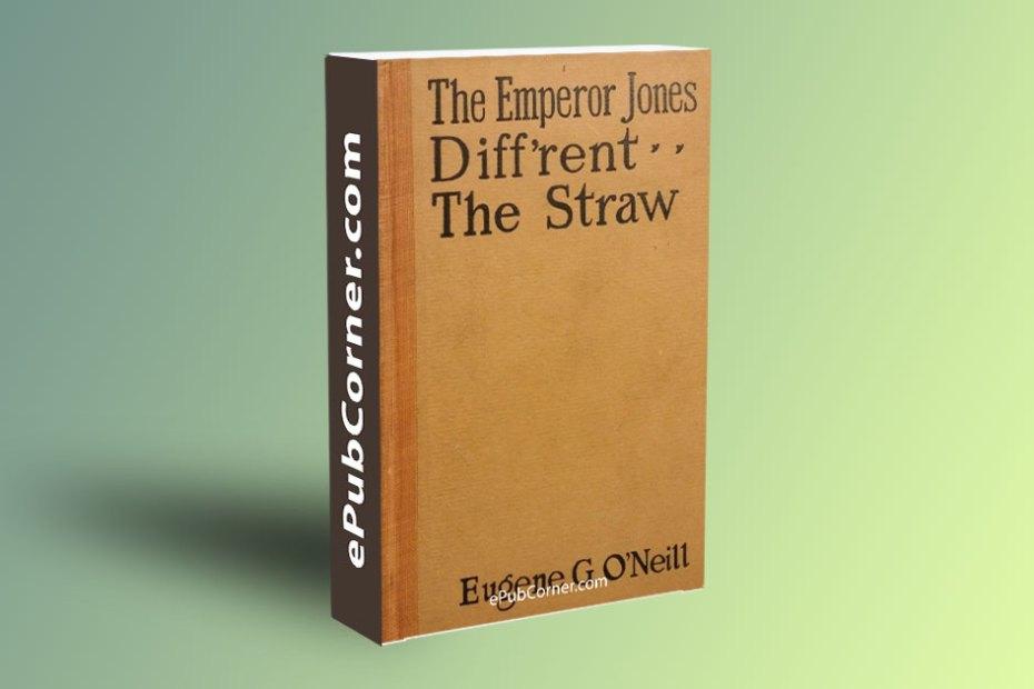 The Emperor Jones, Diff'rent, The Straw ePub download free