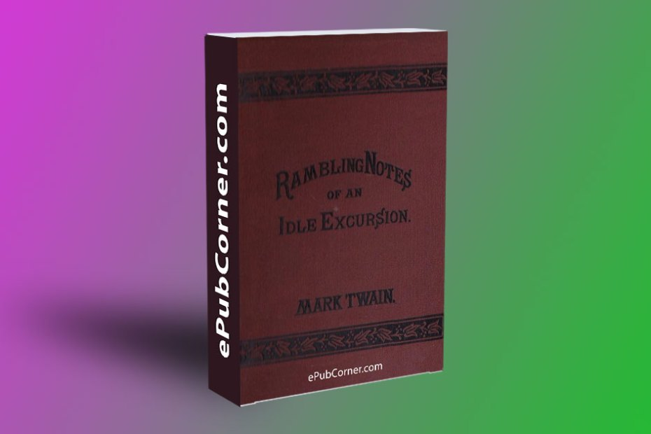 Rambling Notes of an Idle Excursion ePub download free