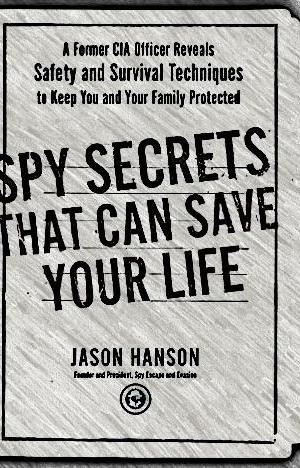 Spy-Secrets-That-Can-Save-Your-Life-by-Jason-Hanson