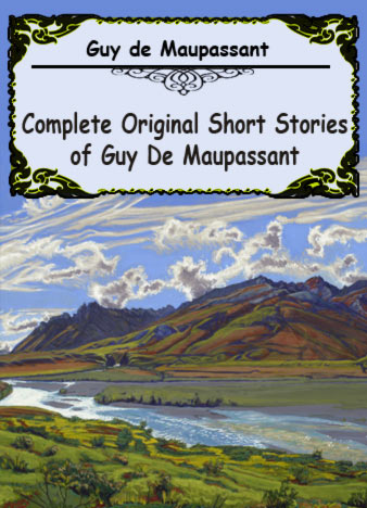 Complete-Original-Short-Stories-of-Guy-De-Maupassant-by-Guy-de-Maupassant
