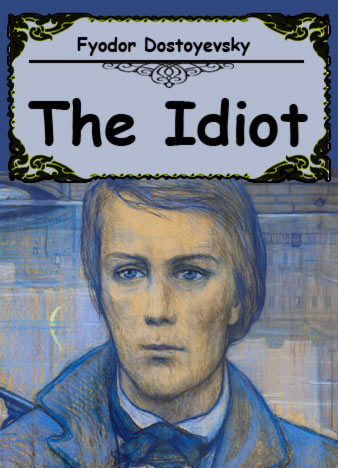 the-idiot-by-fyodor-dostoyevsky