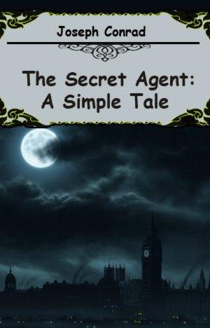 the-secret-agent-a-simple-tale-by-joseph-conrad