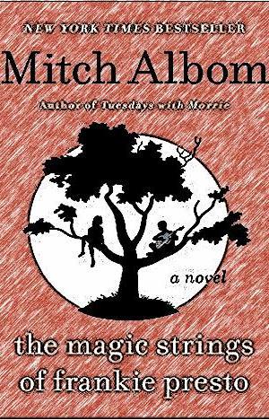 The Magic Strings of Frankie Presto: A Novel - Kindle edition by Mitch Albom