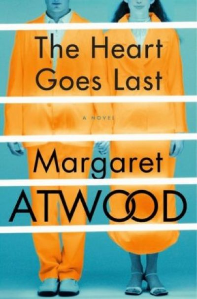The Heart Goes Last by Margaret Atwood EPUB