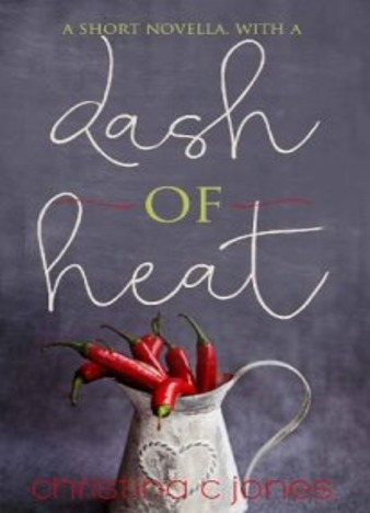 A Dash Of Heat by Christina C Jones