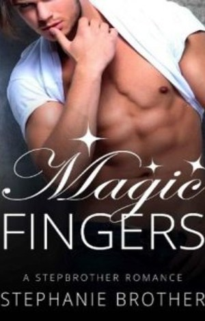 Magic Fingers by Stephanie Brother