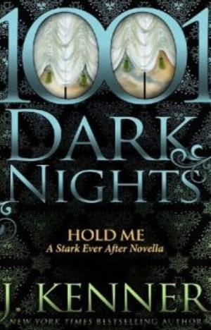 Hold Me by J. Kenner