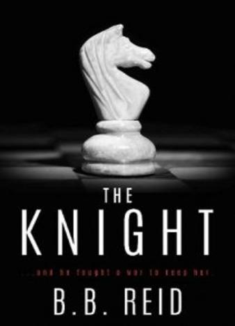 The Knight by B.B. Reid