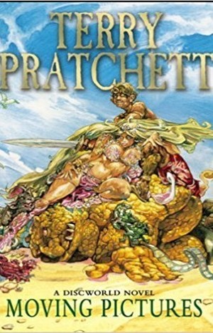Moving Pictures (Discworld Novel 10) by Terry Pratchett