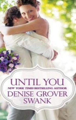 Until You by Denise Grover Swank
