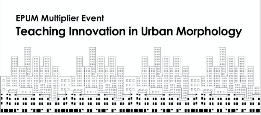 TEACHING INNOVATION IN URBAN MORPHOLOGY_EPUM 2nd MULTIPLIER EVENT_ROME 19.02.2020