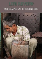 Feature_thumb_life-review-superman-of-the-streets