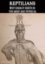 Feature_thumb_reptilians-why-energy-exists-in-the-mind-and-physical-part-30