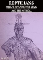 Feature_thumb_reptilians-time-creation-in-the-mind-and-the-physical-part-31