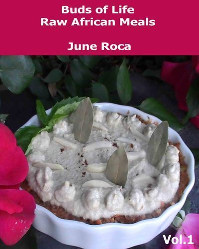 June-roca-buds-of-life-raw-african-meals-volume-1