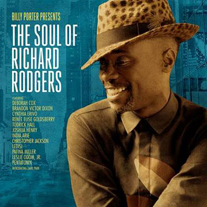 """Billy Porter Presents The Soul Of Richard Rodgers"" Available Now!"