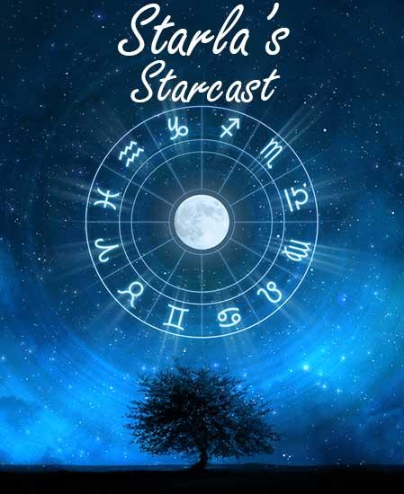 Starla's Starcast: February 15 – March 15, 2018