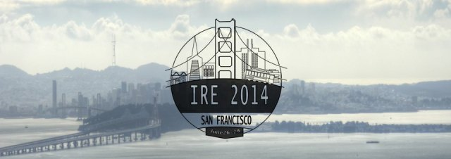 IRE 2014 Conference in San Francisco