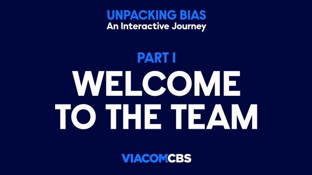Unpacking Bias App 1 Welcoem To The Team