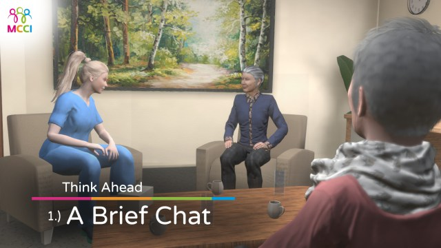 Think Ahead, Advance Care planning, MCCI VR Diversity Inclusion Training Health Medical App 1 A Brief Chat