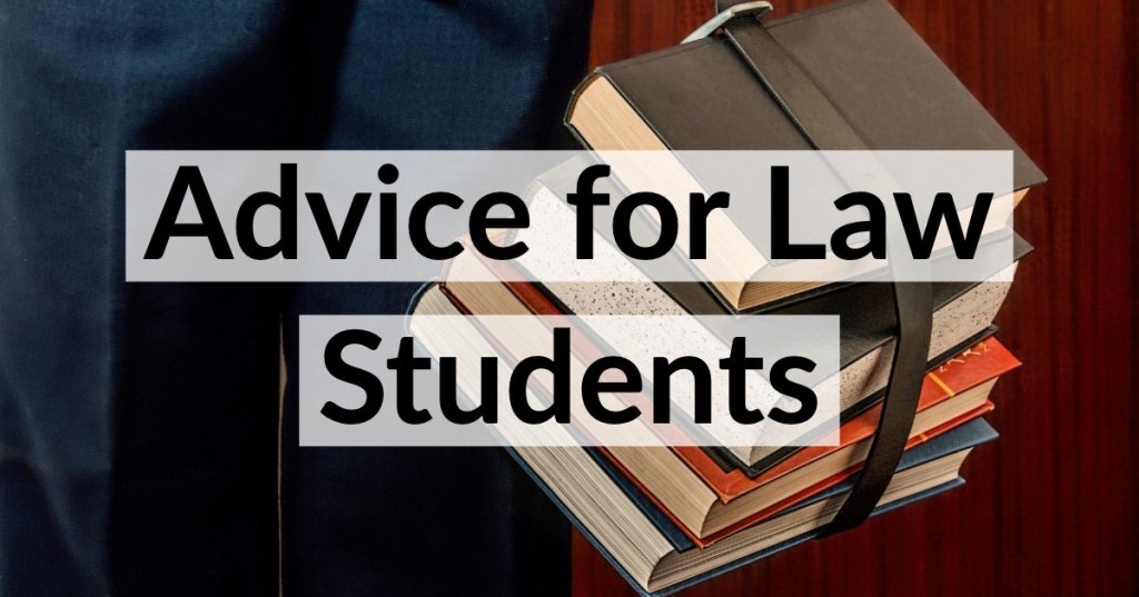 Advice for Law Students