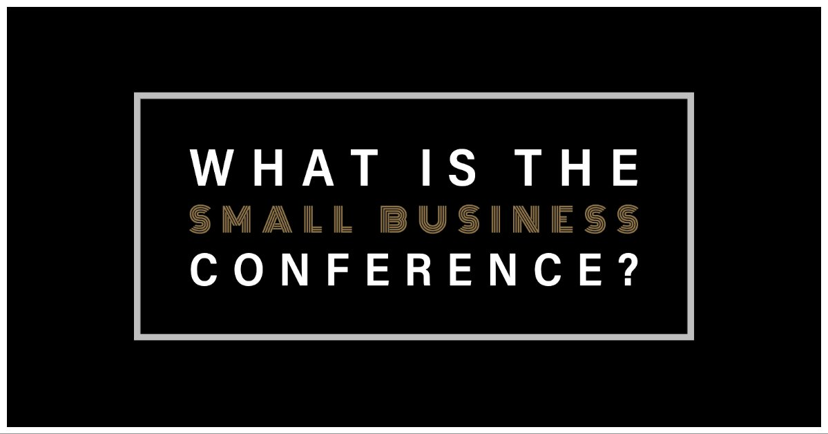 What is the small business conference