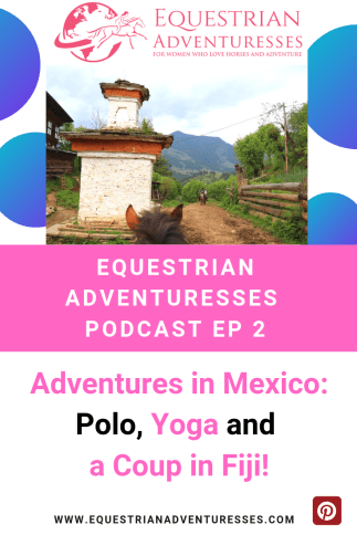 Pinterest EQA Podcast - Adventures in Mexico: Polo, Yoga and a Coup in Fiji!