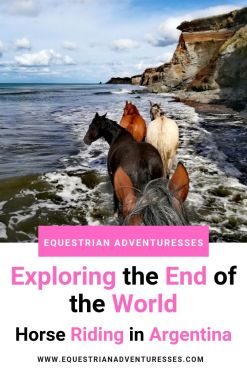 """Pinterest Pin for the Article """"Exploring the End of the World - Horse Riding in Argentina"""""""