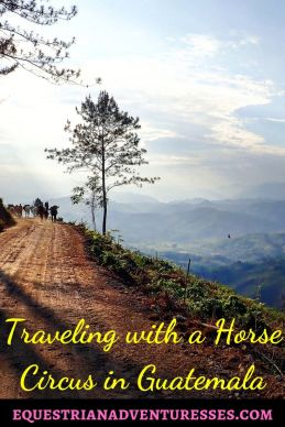 Pinterest Picture for the Article: Traveling with a Horse Circus in Guatemala