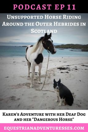 "horse and travel podcast photo - Ep 11 Unsupported Horse Riding Around the Outer Hebrides in Scotland: Karen's Adventure with her Deaf Dog and her ""Dangerous Horse"""