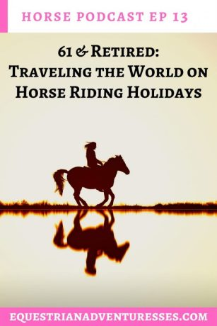 horse and travel podcast photo - Ep 13 61 & Retired: Traveling the World on Horse Riding Holidays - Horse riding in Bosnia, Egypt, South Africa & tips & tricks to traveling on horse riding vacations