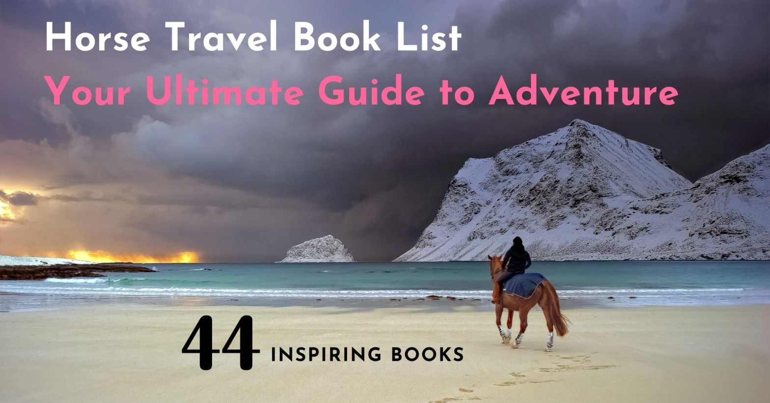 a horse rider on a beach facing dramatic scenery over the sea. This picture advertises our list of 44 inspirational adventure books