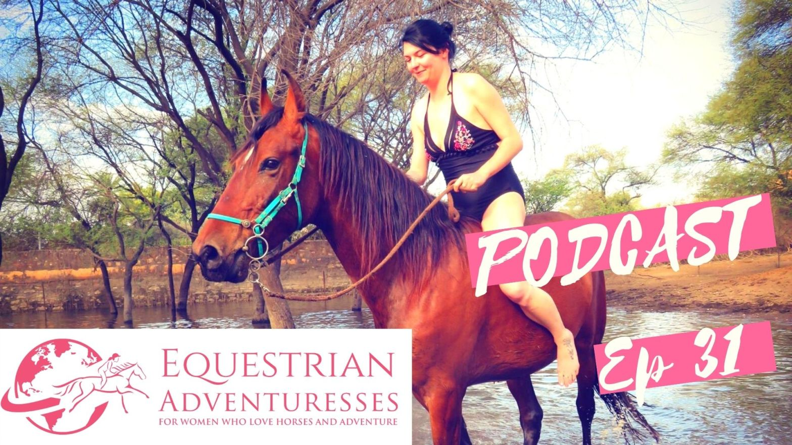 Equestrian Adventuresses Travel and Horse Podcast Ep 31 - Against the odds - a young woman's struggle with fate