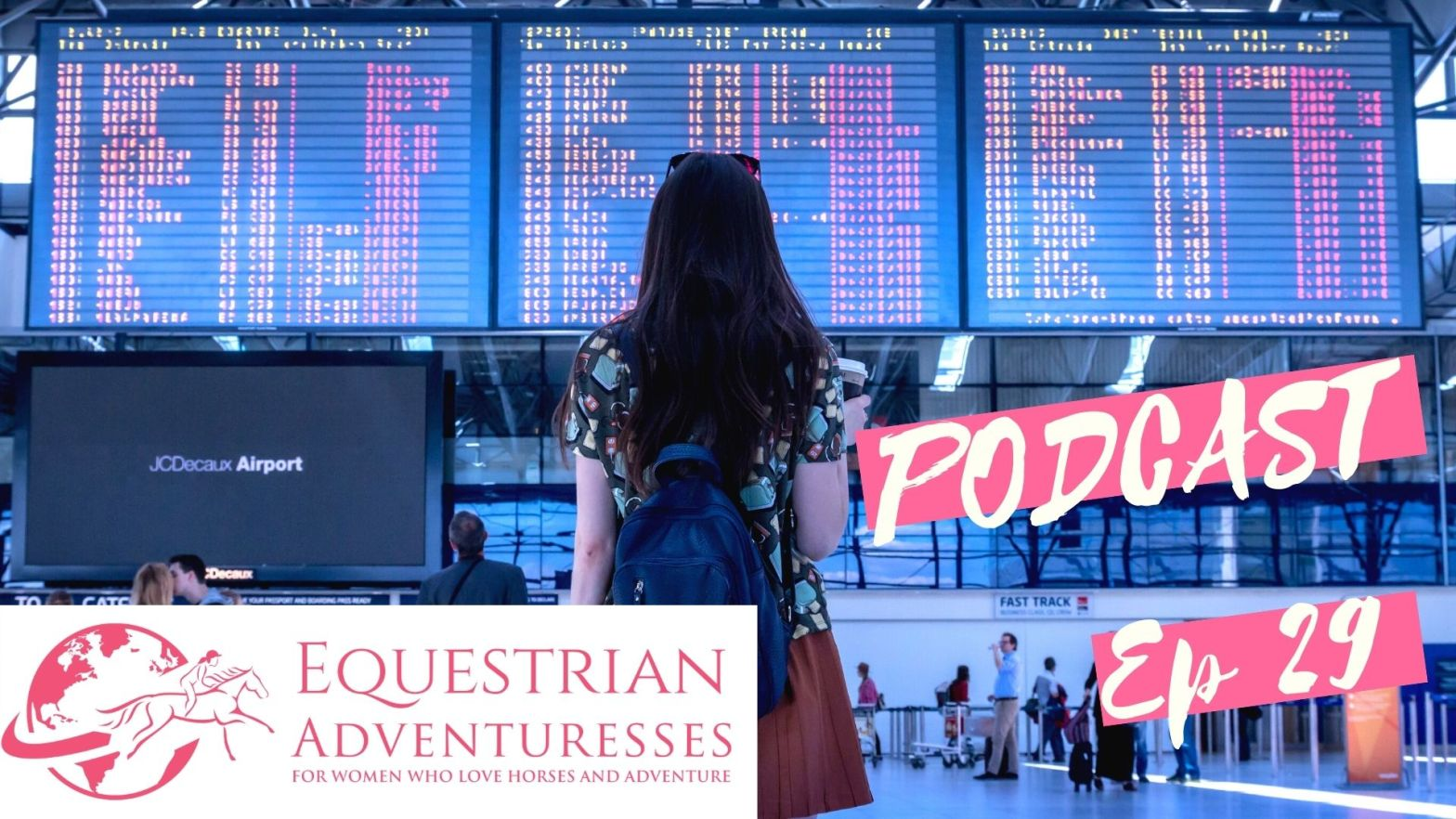 Equestrian Adventuresses Travel and Horse Podcast Ep 29 - featured: International Travel during a Pandemic - Covid-19 and What to Expect When You Travel