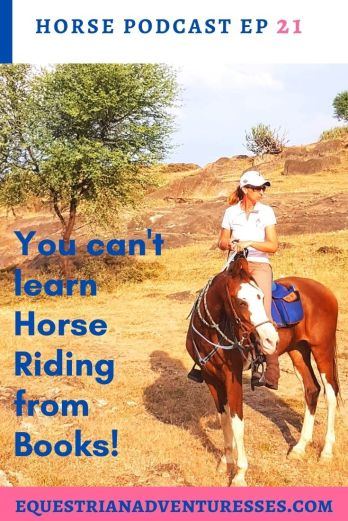 horse and travel podcast pin - Ep 21 Horse Talk - You can't learn Horse Riding from Books