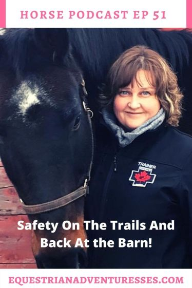 Horse and travel podcast pin - Ep 51 safety on the Trails and Back at the Barn!