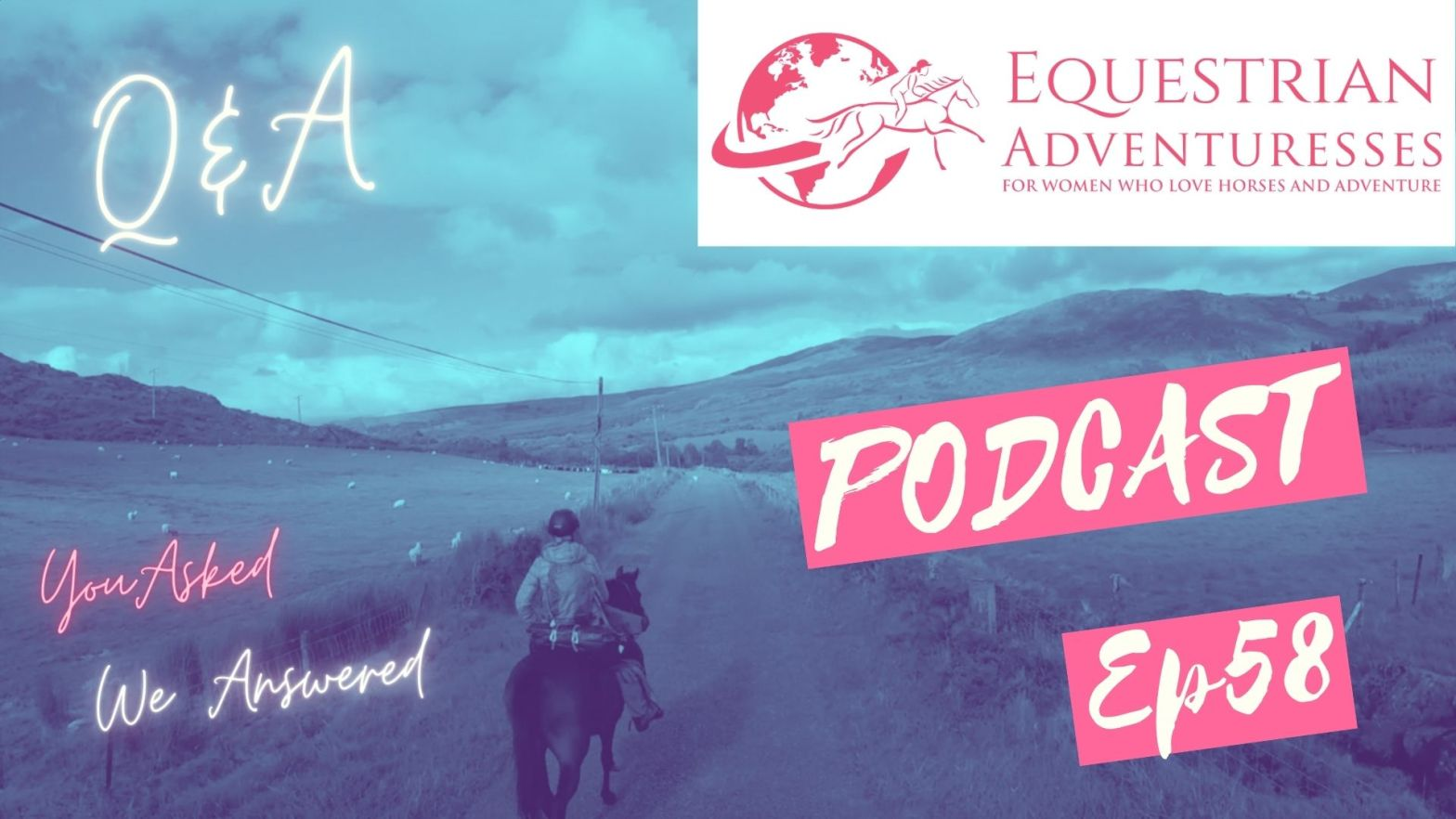 Equestrian Adventuresses Travel and Horse Podcast Ep 58 - Q&A Horses on Trail