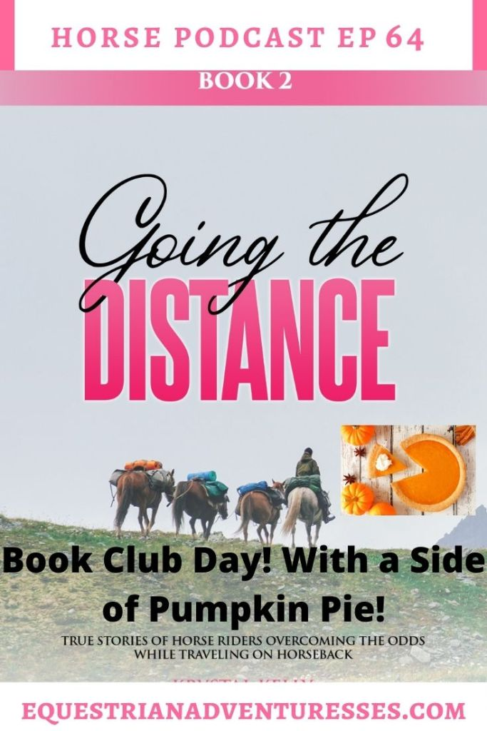 Horse and travel podcast pin - Ep 64 Book Club day with a side of Pumpkin Pie