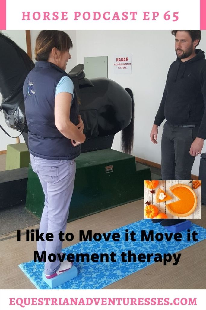 Horse and travel podcast pin - Ep 65 I like to move it move it Movement therapy.