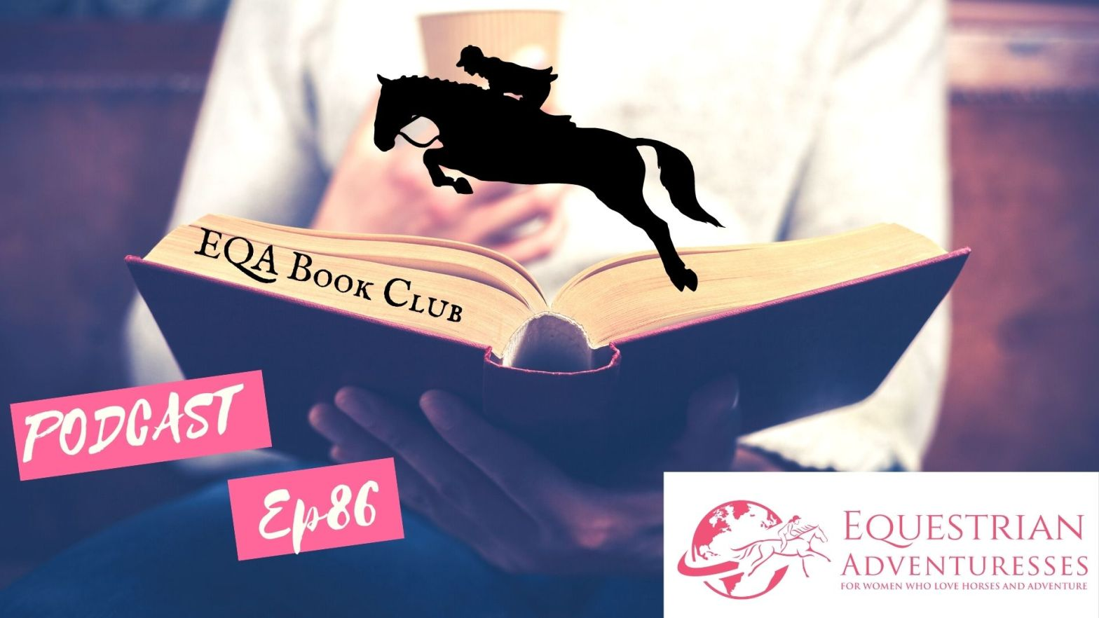 Equestrian Adventuresses Travel and Horse Podcast Ep 86 - The EQA Book Club