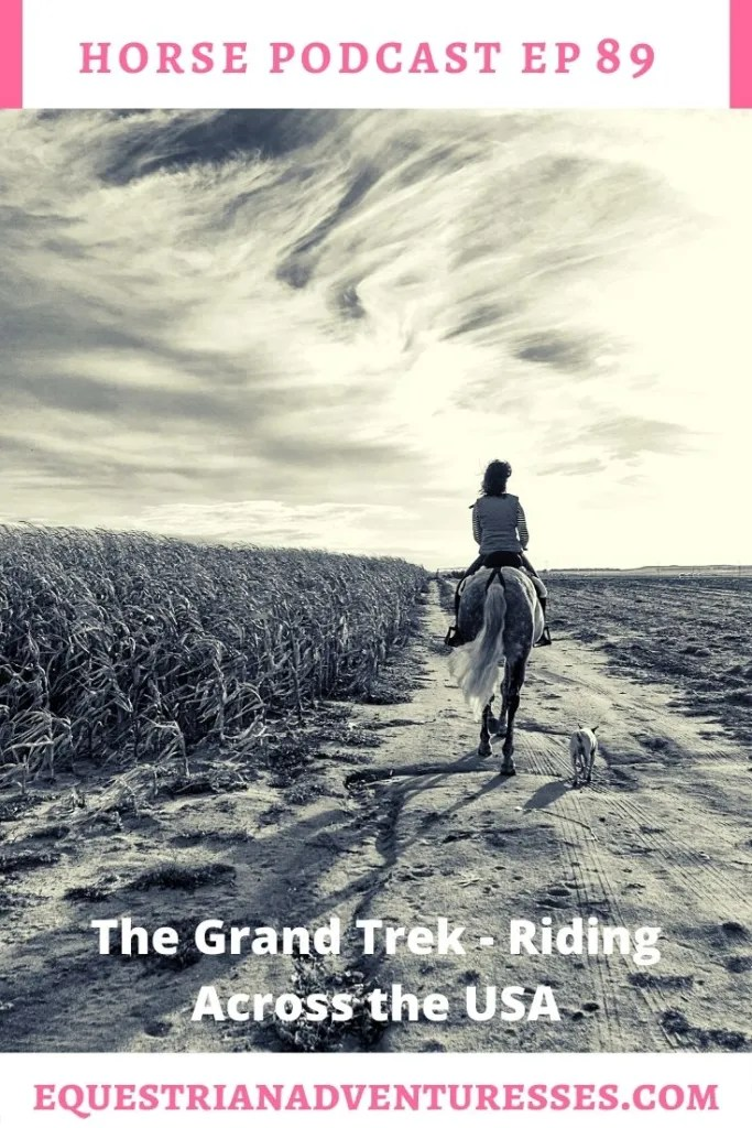 Horse and travel podcast pin - Ep 89 The Grand Trek - Riding across the USA