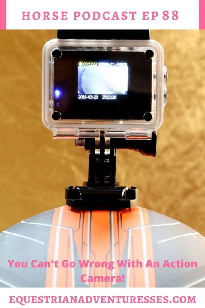 Horse and travel podcast pin - 88: You Can't Go Wrong with an Action Camera